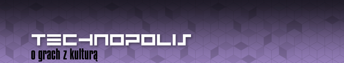 Technopolis - O grach z kulturą